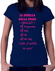 Idea Regalo - Tshirt Addio al nubilato la sorella della sposa - checklist - trasgressione- cibo- alcool- look sexy - Tutte le taglie