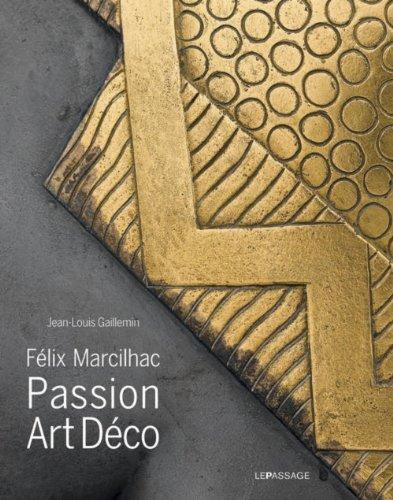 Félix Marcilhac. Passion Art déco