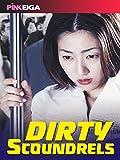 Dirty Scoundrels (Edited Version) [OV]