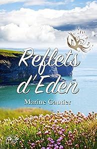 Reflets d'Eden par Marine Gautier
