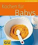 Kochen für Babys (GU KüchenRatgeber) - Dagmar von Cramm