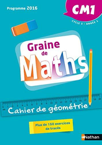 Graine de Maths - Cahier de géométrie CM1 par