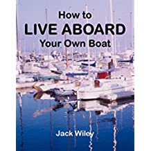 How to Live Aboard Your Own Boat (English Edition)