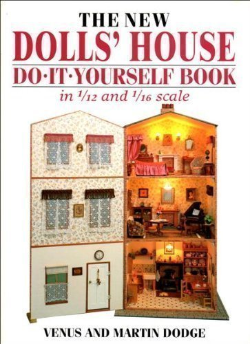 The New Dolls' House Do-it-yourself Book: In 1/12 and 1/16 Scale by Venus Dodge (1993-10-01) (Scale Doll 1 10)