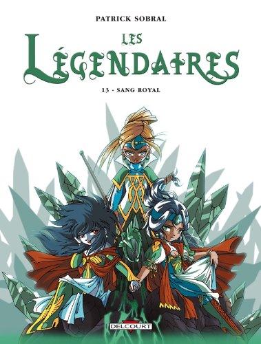 Les Légendaires, Tome 13 : Sang royal par SOBRAL Patrick