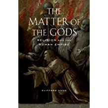 The Matter of the Gods: Religion and the Roman Empire by Clifford Ando (2009-03-10)