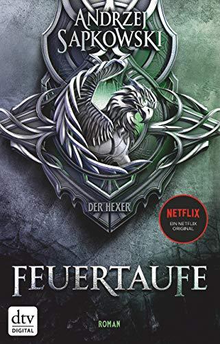 Feuertaufe: Roman Die Hexer-Saga 3