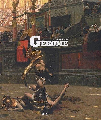 Jean-Léon Gérôme (1824-1904) : L'histoire en spectacle (Gerome Leon Jean)