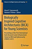 Biologically Inspired Cognitive Architectures (BICA) for Young Scientists: Proceedings of the First International Early Research Career Enhancement School on BICA and Cybersecurity (FIERCES 2017)