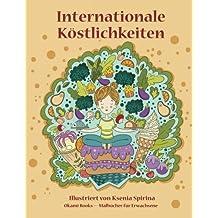 Internationale Köstlichkeiten — Malbuch für Erwachsene: Inspiration, Entspannung und Meditation
