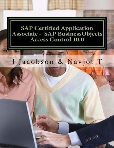 SAP Certified Application Associate - SAP BusinessObjects Access Control 10.0 by J Jacobson (2015-05-16)