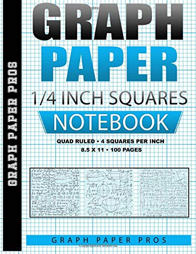 Graph Paper 1/4 Inch Squares: Quad Ruled / 4 Squares Per Inch / Blank Graphing Paper Notebook / Large 8.5 x 11 / Soft Cover Bound Composition Book por Graph Paper Pros