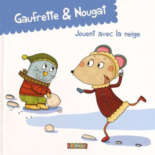 Gaufrette & Nougat : Gaufrette & Nougat jouent avec la neige