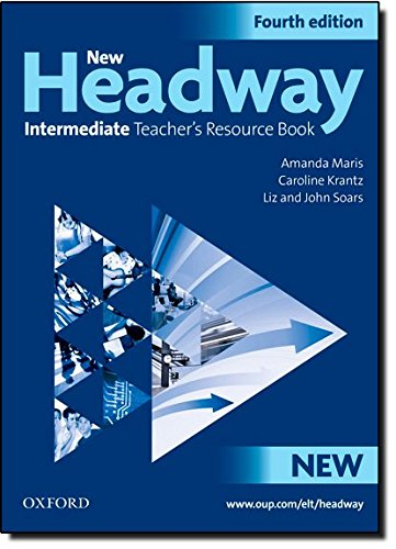 New Headway: Intermediate Fourth Edition: Teacher's Resource Book: Six-level general English course por Amanda Maris
