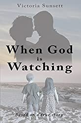 When God is Watching - Based on a True Story