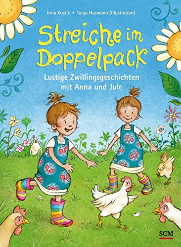 Streiche im Doppelpack: Lustige Zwillingsgeschichten mit Anna und Jule