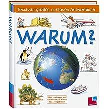 Tessloffs großes schlaues Antwortbuch: Warum?: Über 350 Fragen und Antworten aus vielen Wissensgebieten