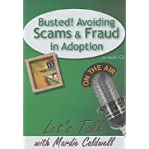 Busted! Avoiding Scams and Fraud in Adoption (Let's Talk (American Carriage House))
