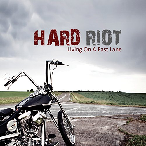 Hard Riot: Living on a Fast Lane (Audio CD)