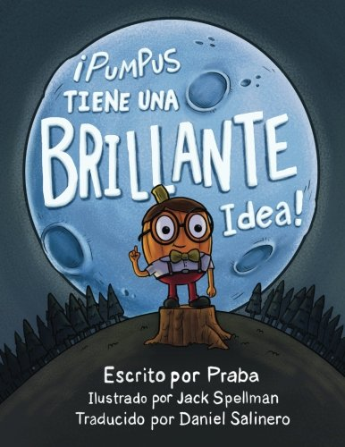 rillante Idea!: Spanish Edition of Pumpus Has a Glowing Idea! (Halloween Jack Daniels)