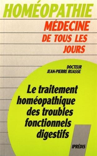 Le traitement homéopathique des troubles fonctionnels digestifs par Jean-Pierre Docteur Ruasse