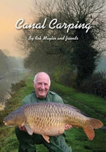 Canal Carping - Rob Maylin and Friends