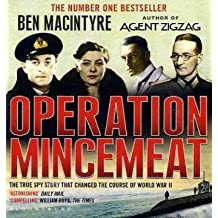 Operation Mincemeat: The True Spy Story That Changed the Course of World War II by Ben Macintyre (2010-06-07)
