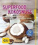 Superfood Kokosnuss: Mit der Kraft der Ketone Nerven, Immunsystem und Stoffwechsel stärken (GU Ratgeber Gesundheit)