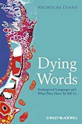 Dying Words: Endangered Languages and What They Have to Tell Us (Language Library)