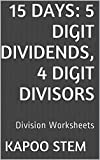15 Division Worksheets with 5-Digit Dividends, 4-Digit Divisors: Math Practice Workbook (15 Days Math Division Series 14)