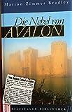 Die Nebel von Avalon. Dt. von Manfred Ohl und Hans Sartorius, Bild-Bestseller-Bibliothek ; 19