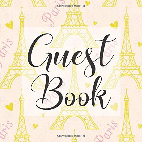 Guest Book: Eiffel Tower Paris Themed - Signing Guestbook Gift Log Photo Space Book for Birthday Party Celebration Anniversary Baby Bridal Shower ... Keepsake to Write Special Memories In (Tower Supplies Party Paris Eiffel)