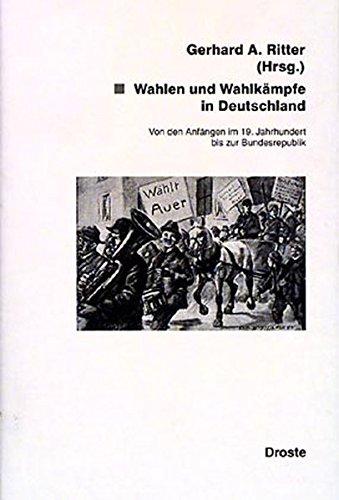 Wahlen Und Wahlkämpfe In Deutschland: Von Den Anfängen Im 19. Jahrhundert  Bis Zur Bundesrepublik