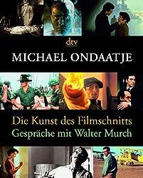 Die Kunst des Filmschnitts: Gespräche mit Walter Murch (dtv Literatur)