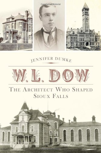 W.L. Dow:: The Architect Who Shaped Sioux Falls - South Dakota Radio