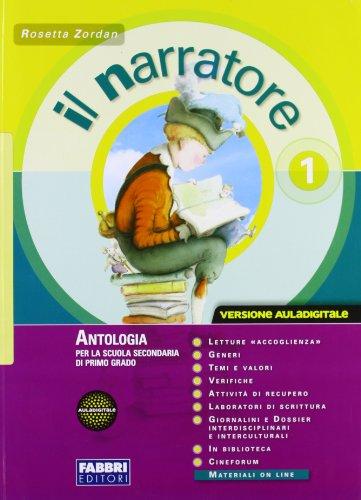 Il narratore. Laboratori e progetti 1. Il mito e l'epica. Leggimi 1. Traguardi di competenza linguistica . Con Espansione web.Con CD-ROM  Per la Scuola media.