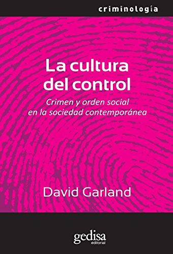 La cultura del control (Criminologia) por David Garland