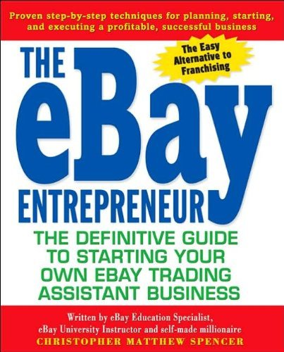 the-ebay-entrepreneur-the-definitive-guide-for-starting-your-own-e-bay-trading-assistant-business-by