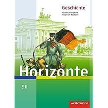 Horizonte - Geschichte für die SII in Nordrhein-Westfalen - Ausgabe 2014: Schülerband Qualifikationsphase