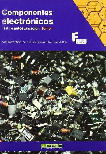 Componentes Electrónicos. Test de Autoevaluación. Tomo I: 1 (MARCOMBO FORMACIÓN) por Ángel Bueno Martín