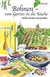 Ull Grall: Bohnen - vom Garten in die Küche