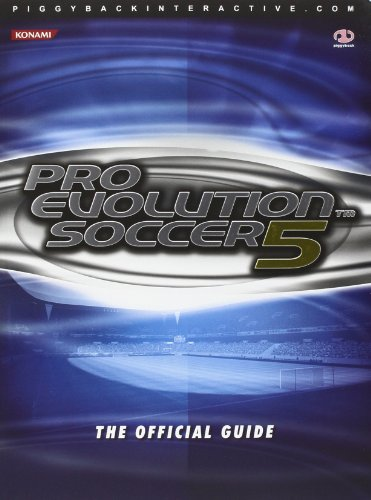 Pro Evolution Soccer 5: v. 5: The Official Guide (Official Strategy Guide)
