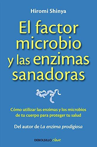 El factor microbio y las enzimas sanadoras (CLAVE) por Hiromi Shinya