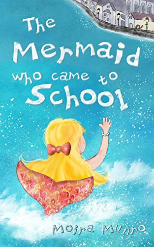 The Mermaid Who Came to School: A funny thing happened on World Book Day by Moira Munro (Large Print, 7 Jan 2012) Paperback