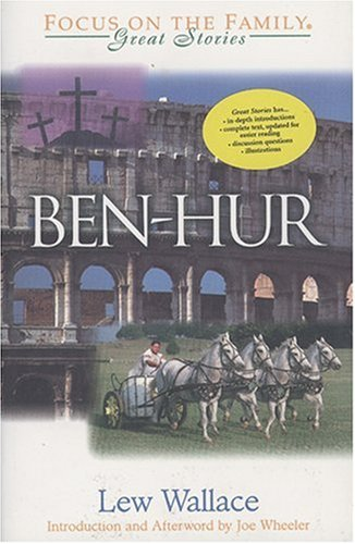 Ben-Hur: A Tale of the Christ (Focus on the Family Great Stories)