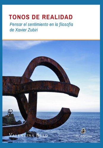Tonos de realidad: pensar el sentimiento en la filosofía de Xavier Zubiri por Valentina Bulo