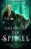 Das Reich der Spiegel (Buch Drei): (Die Lacey Swift-Reihe 3)