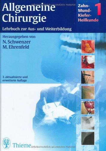 Zahn-Mund-Kiefer-Heilkunde, 3 Bde, Bd.1, Allgemeine Chirurgie