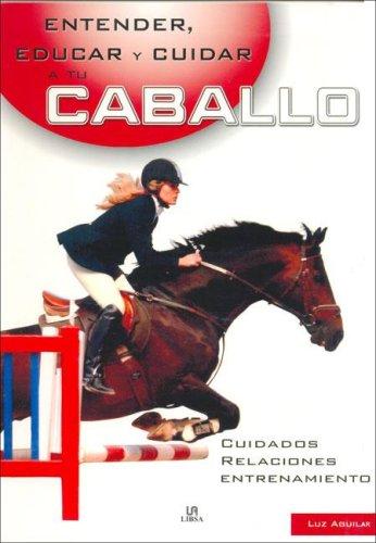 Entender, educar y cuidar a tu caballo por Luz Aguilar