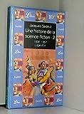 Telecharger Livres Une histoire de la science fiction l age d or 1938 1957 (PDF,EPUB,MOBI) gratuits en Francaise